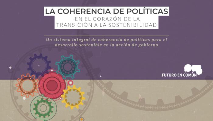 Un sistema integral de Coherencia de Políticas para el Desarrollo Sostenible